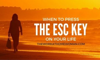 When to Press the ESC Key On Your Life