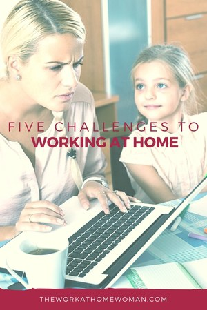Five Challenges to Working at Home