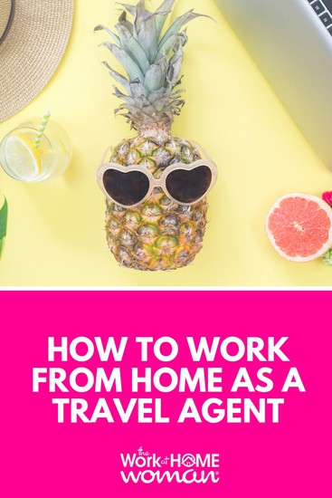 How to Work-From-Home as a Travel Agent