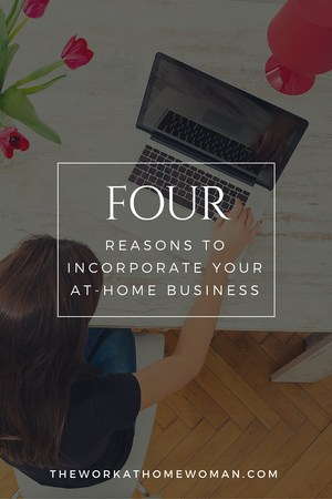 Four Reasons to Incorporate Your At-Home Business